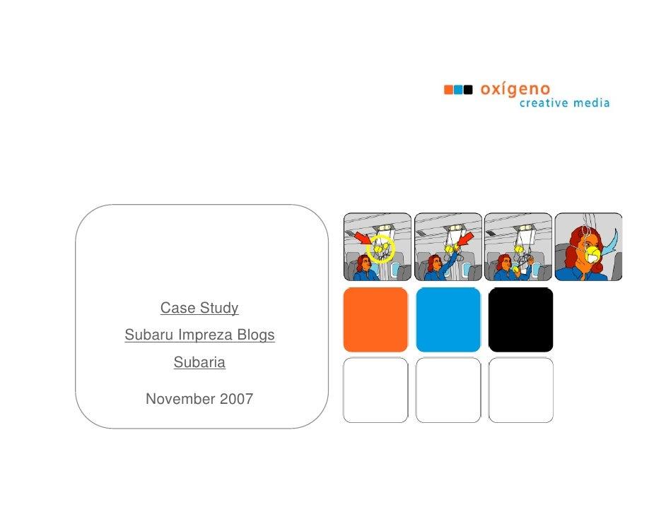 Case Study Subaru Impreza Blogs       Subaria    November 2007