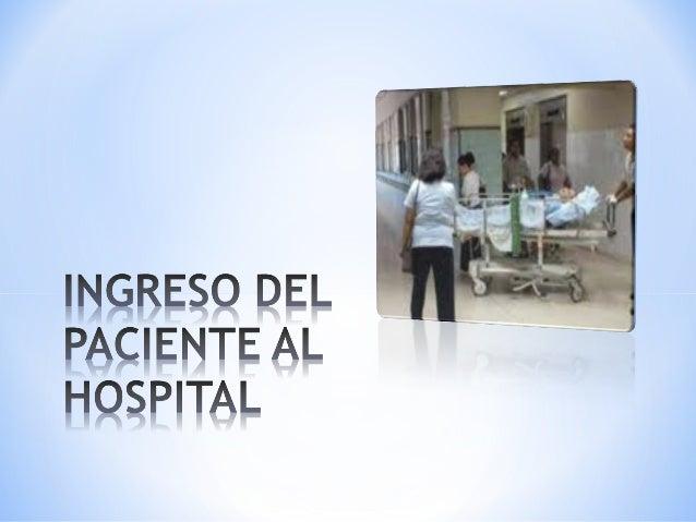 Es la atención quesele da al pacienteque ingresa a unserviciohospitalarioenviado porconsulta externa,urgencias otraslado d...