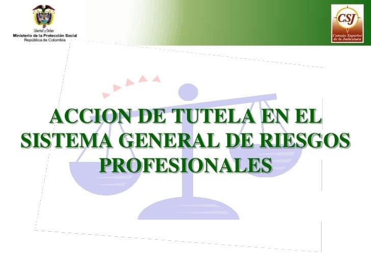 ACCION DE TUTELA EN ELSISTEMA GENERAL DE RIESGOS       PROFESIONALES