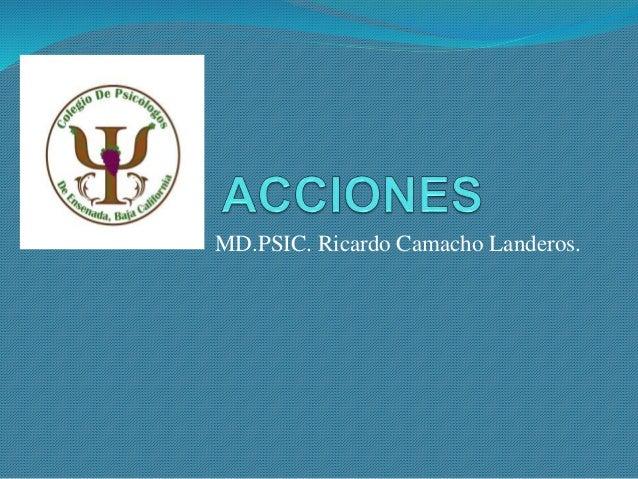 MD.PSIC. Ricardo Camacho Landeros.