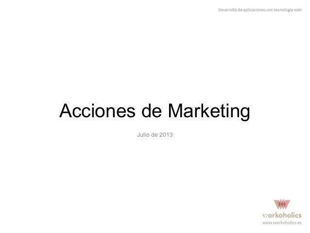 Acciones de Marketing Julio de 2013