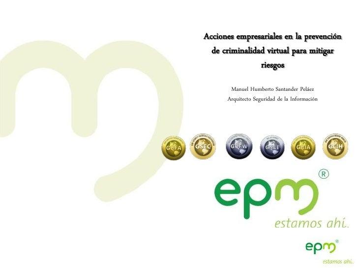 Acciones empresariales en la prevención   de criminalidad virtual para mitigar                 riesgos        Manuel Humbe...