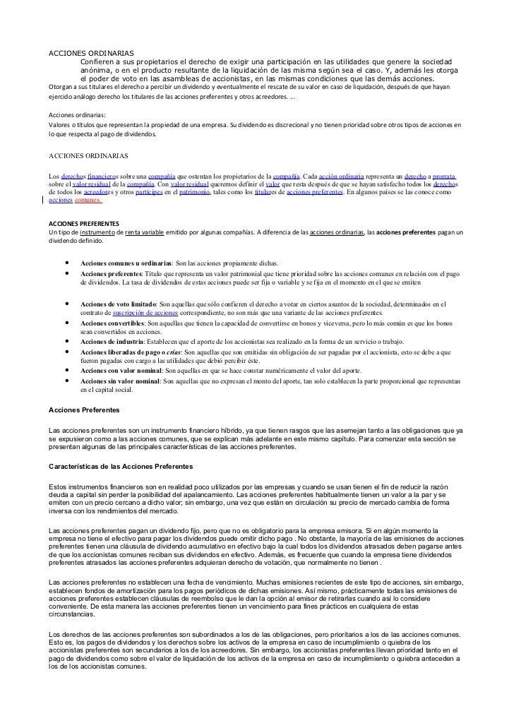 ACCIONES ORDINARIAS           Confieren a sus propietarios el derecho de exigir una participación en las utilidades que ge...