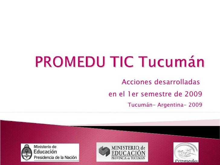 Acciones desarrolladas  en el 1er semestre de 2009 Tucumán- Argentina- 2009
