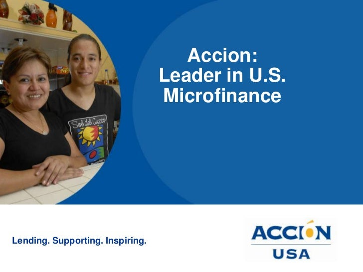 Accion:                                  Leader in U.S.                                  MicrofinanceLending. Supporting. ...