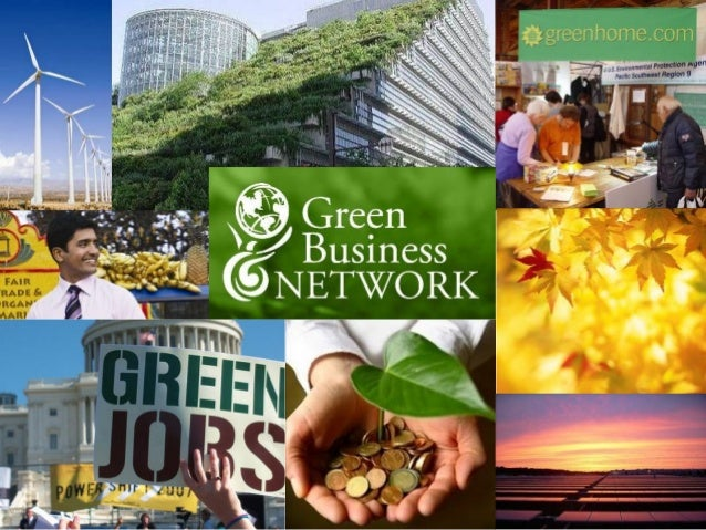 The Green Business NetworkThe Green Business Network Our mission is to work with businesses everywhere to grow a green eco...