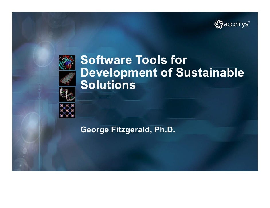 Software Tools forDevelopment of SustainableSolutionsGeorge Fitzgerald, Ph.D.