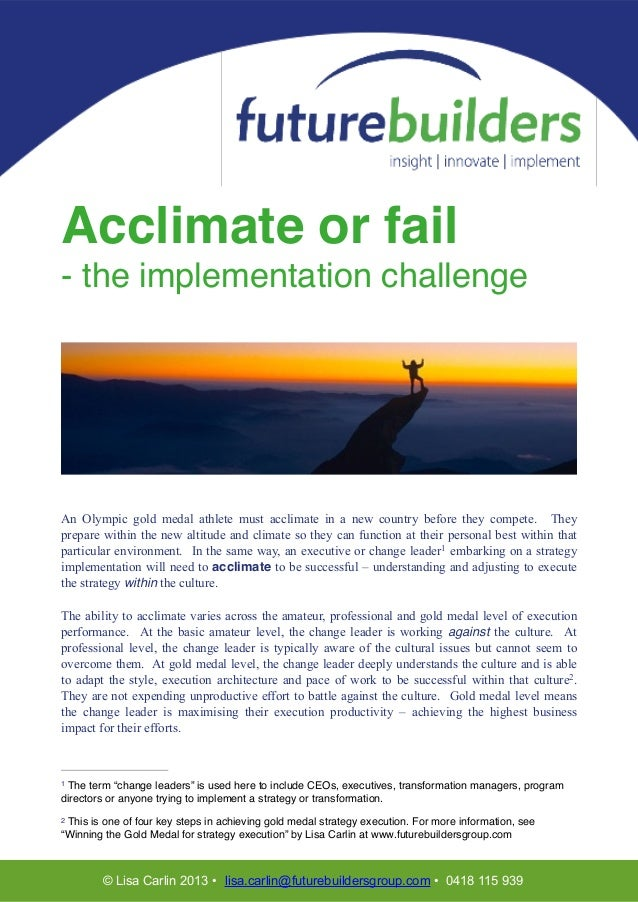 Acclimate or fail! - the implementation challenge! ! !  !  ! !  An Olympic gold medal athlete must acclimate in a new coun...