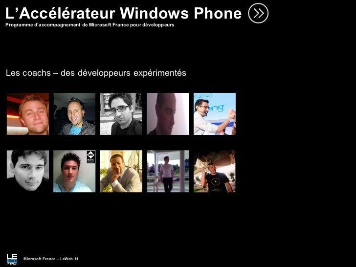 L'Accélérateur Windows Phone Programme d'accompagnement de Microsoft France pour développeurs Microsoft France – LeWeb 11 ...