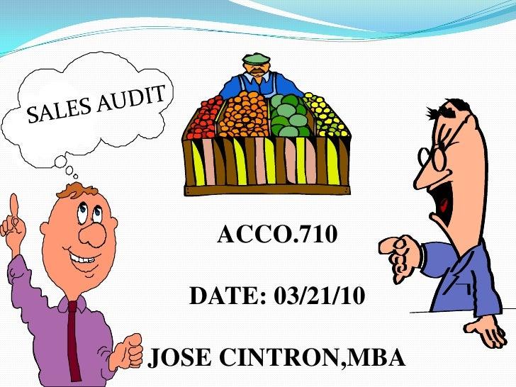 SALES AUDIT<br />ACCO.710<br />DATE: 03/21/10<br />JOSE CINTRON,MBA<br />