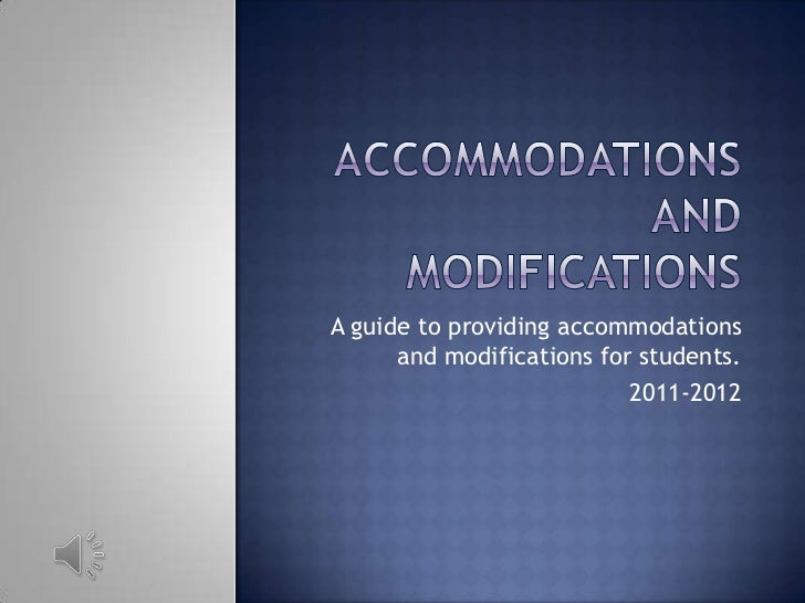 A guide to providing accommodations      and modifications for students.                           2011-2012