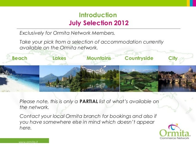 Introduction                          July Selection 2012  Exclusively for Ormita Network Members.  Take your pick from a ...