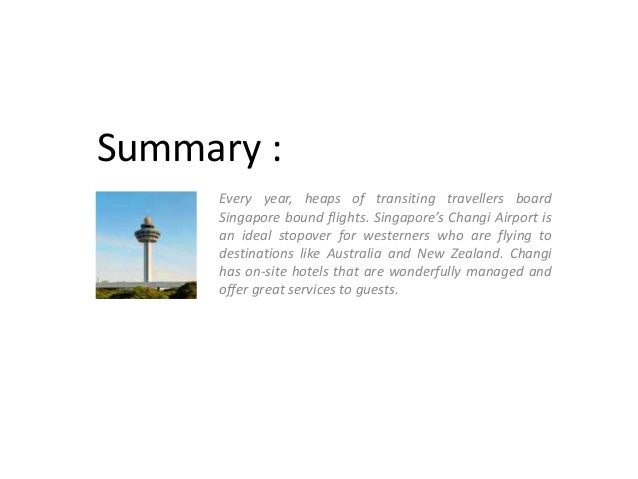 Summary : Every year, heaps of transiting travellers board Singapore bound flights. Singapore's Changi Airport is an ideal...