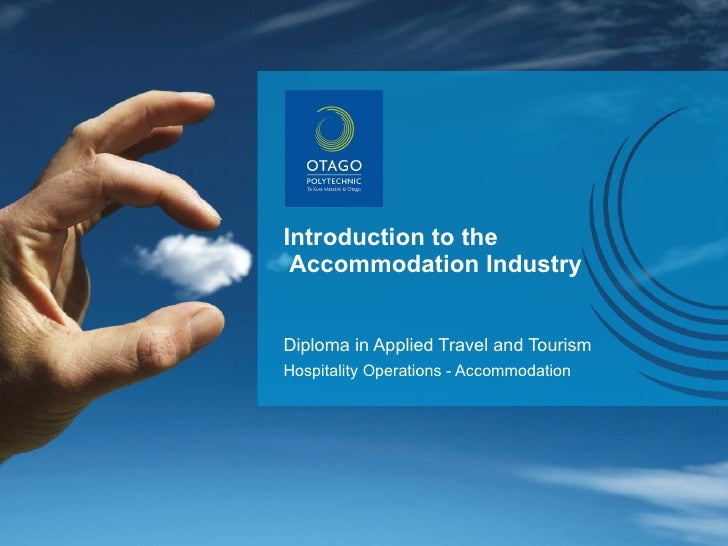 Introduction to the  Accommodation Industry Diploma in Applied Travel and Tourism Hospitality Operations - Accommodation