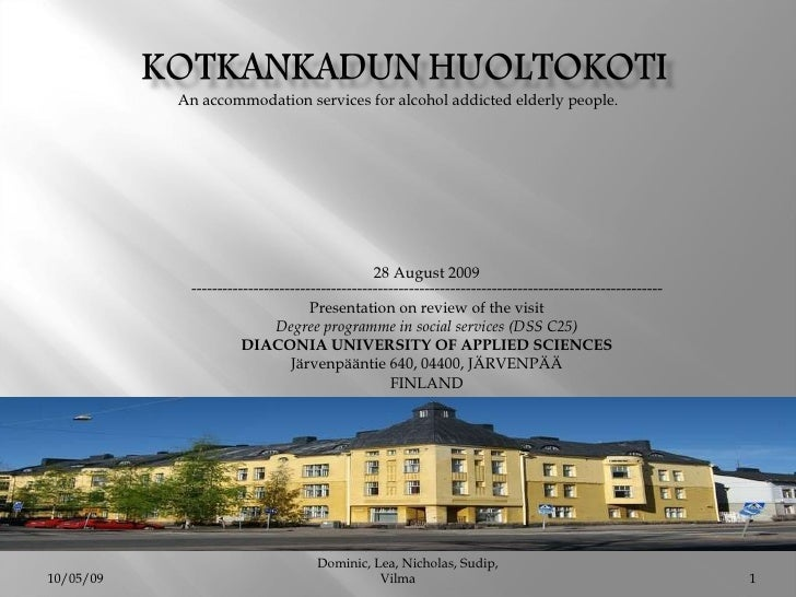 An accommodation services for alcohol addicted elderly people. 28 August 2009   ------------------------------------------...