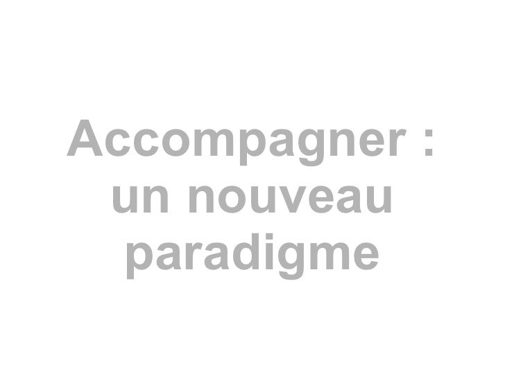 Accompagner : un nouveau paradigme