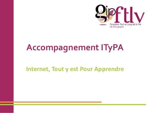 Accompagnement ITyPA Internet, Tout y est Pour Apprendre