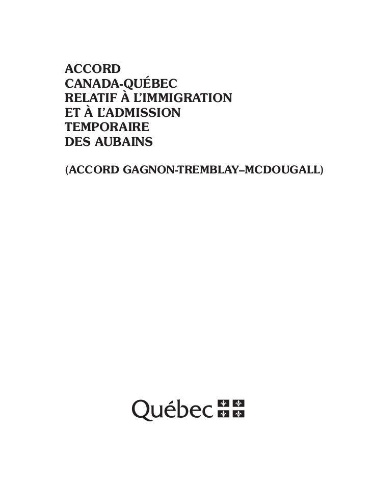 ACCORDCANADA-QUÉBECRELATIF À L'IMMIGRATIONET À L'ADMISSIONTEMPORAIREDES AUBAINS(ACCORD GAGNON-TREMBLAY–MCDOUGALL)
