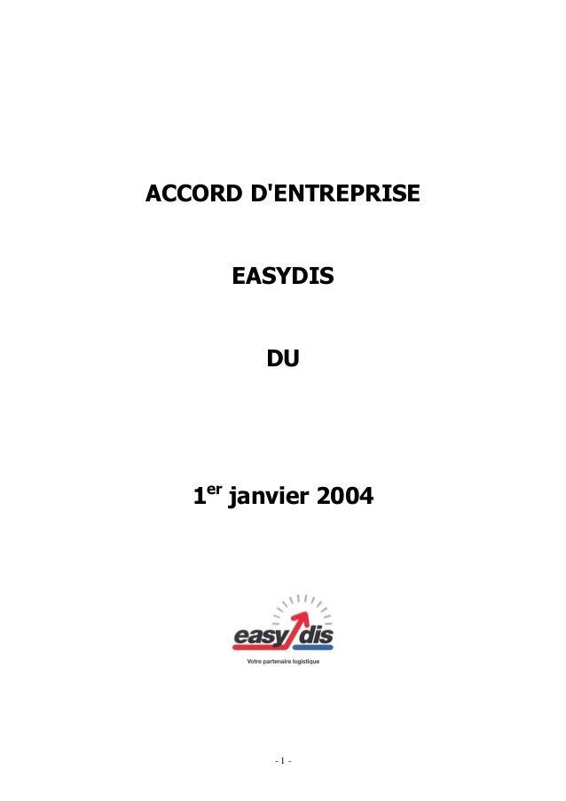 ACCORD D'ENTREPRISE  EASYDIS  DU  1er janvier 2004  -1-