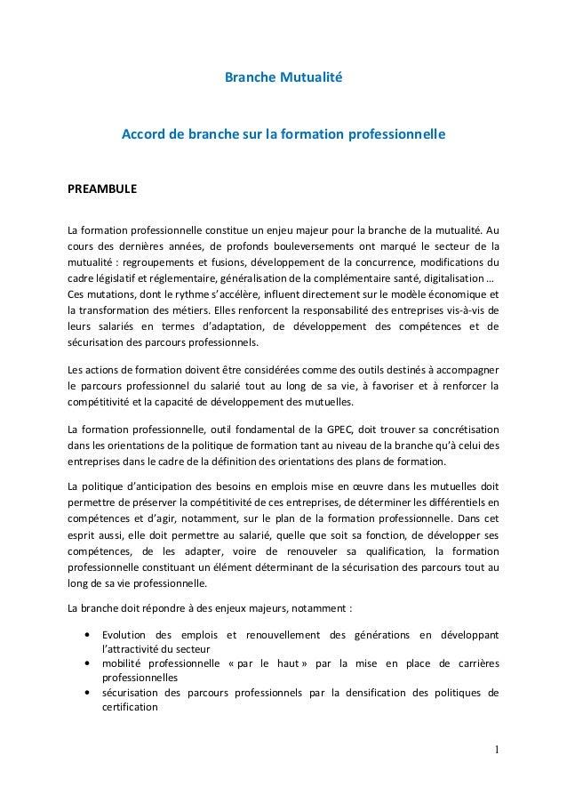 Branche Mutualité Accord de branche sur la formation professionnelle PREAMBULE La formation professionnelle constitue un e...