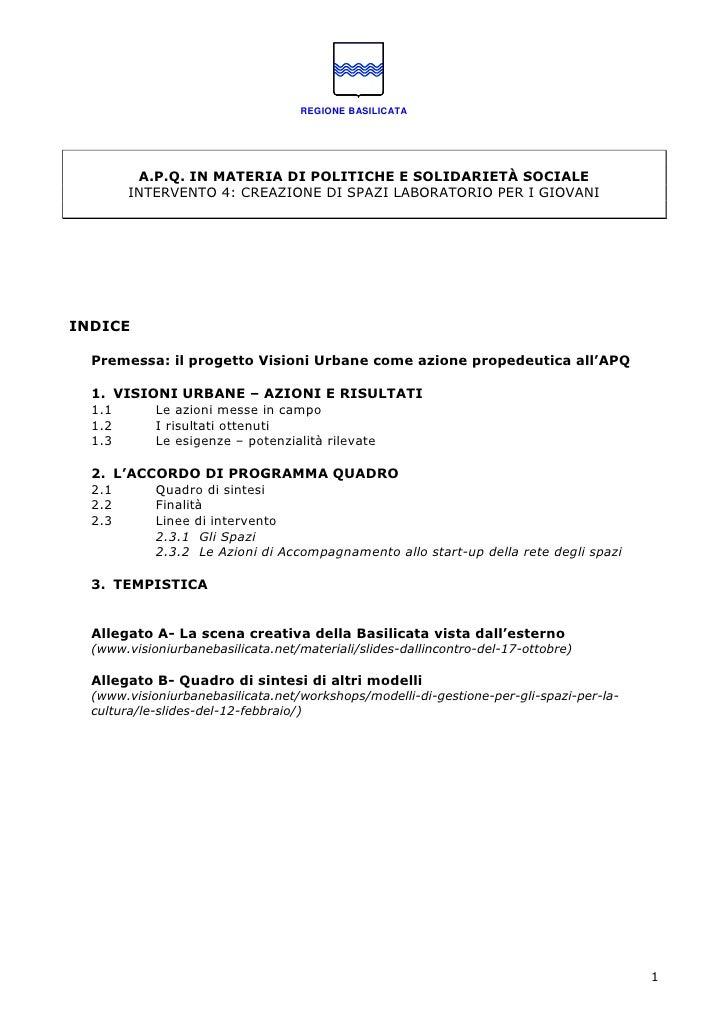 REGIONE BASILICATA              A.P.Q. IN MATERIA DI POLITICHE E SOLIDARIETÀ SOCIALE         INTERVENTO 4: CREAZIONE DI SP...