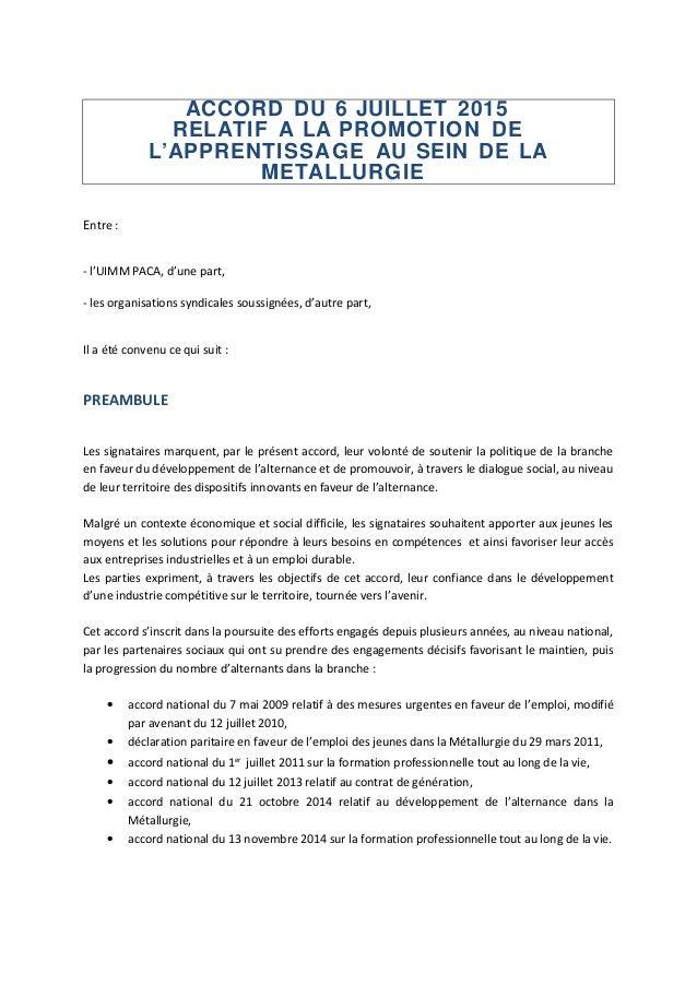 ACCORD DU 6 JUILLET 2015 RELATIF A LA PROMOTION DE L'APPRENTISSAGE AU SEIN DE LA METALLURGIE Entre : - l'UIMM PACA, d'une ...