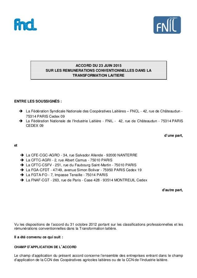 ACCORD DU 23 JUIN 2015 SUR LES REMUNERATIONS CONVENTIONNELLES DANS LA TRANSFORMATION LAITIERE ENTRE LES SOUSSIGNÉS : La Fé...