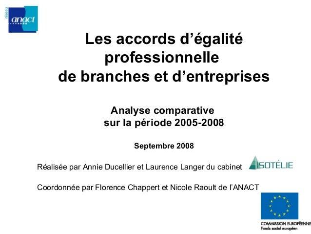 Les accords d'égalité professionnelle de branches et d'entreprises Analyse comparative sur la période 2005-2008 Septembre ...