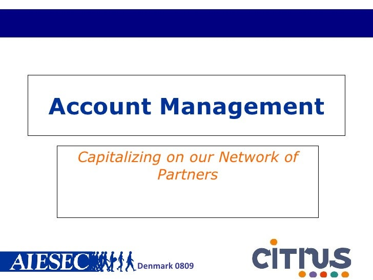 Account Management Capitalizing on our Network of Partners