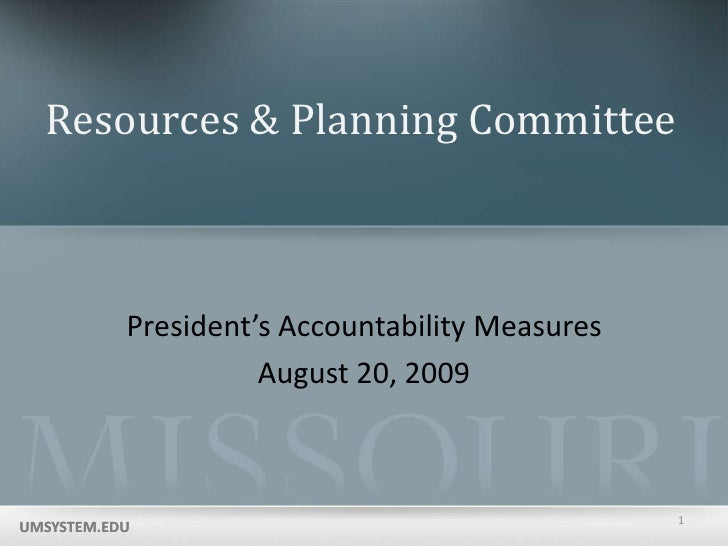 Resources & Planning Committee<br />President's Accountability Measures<br />August 20, 2009<br />1<br />