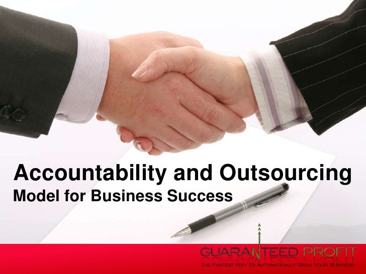Accountability and Outsourcing<br />Model for Business Success<br />