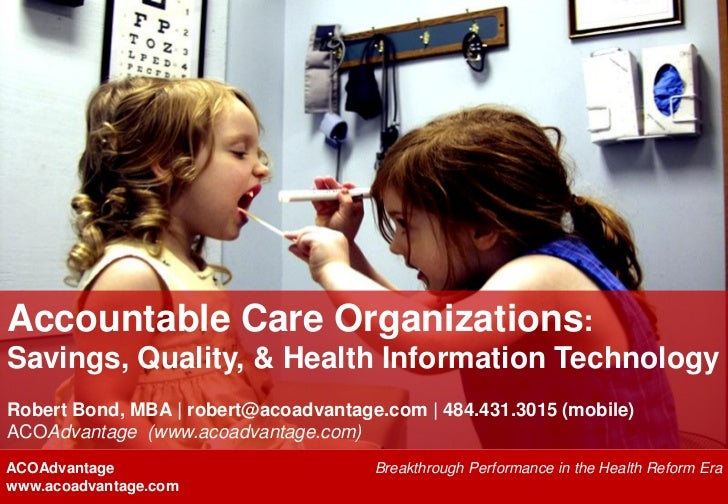 Accountable Care Organizations: Savings, Quality, and Information Technology