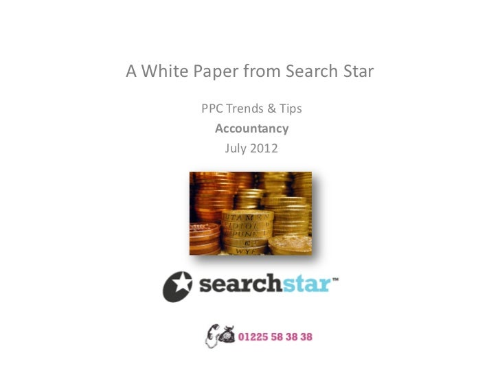 A White Paper from Search Star         PPC Trends & Tips           Accountancy             July 2012