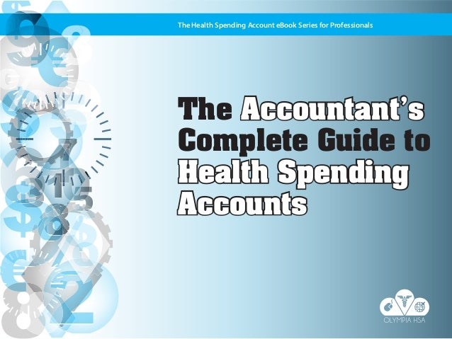 The Health Spending Account eBook Series for Professionals  The Accountant's Complete Guide to Health Spending Accounts