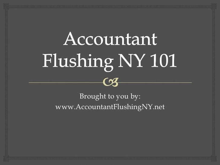 Brought to you by:www.AccountantFlushingNY.net
