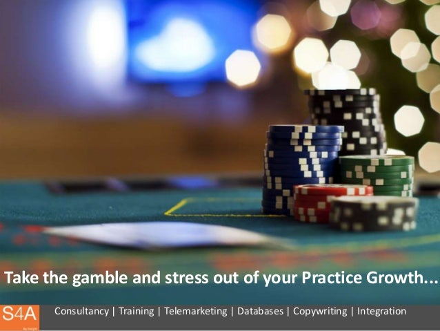 Take the gamble and stress out of your Practice Growth...      Consultancy | Training | Telemarketing | Databases | Copywr...