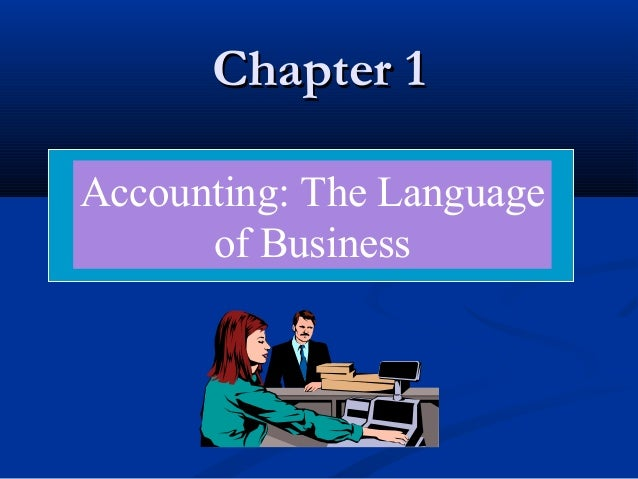 Chapter 1Chapter 1 Accounting: The Language of Business