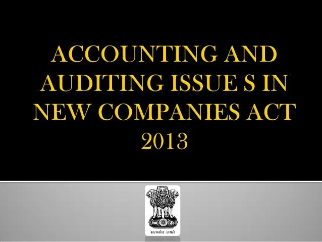 Accounting and Auditing issue in New Companies Act 2013
