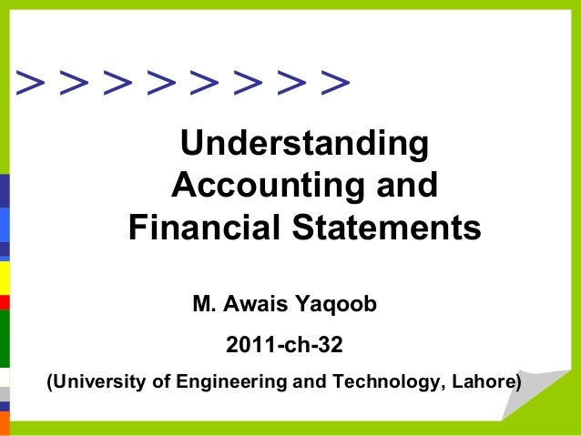 > > > > > > > > Understanding Accounting and Financial Statements M. Awais Yaqoob 2011-ch-32 (University of Engineering an...