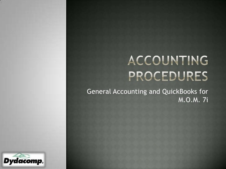 Accounting Procedures<br />General Accounting and QuickBooks for M.O.M. 7i<br />