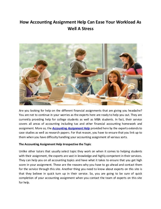 Accounting Assignment Help   My Homework Help Online How Accounting Assignment Help Can Ease Your Workload As Well A Stress Are you looking for
