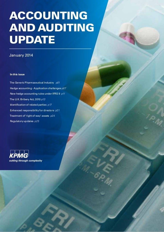 ACCOUNTING AND AUDITING UPDATE January 2014  In this issue The Generic Pharmaceutical Industry p01 Hedge accounting - Appl...