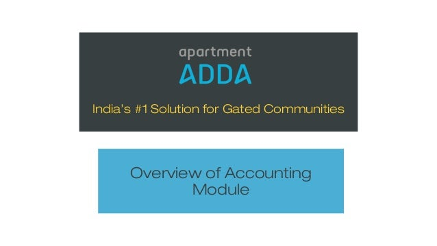 India's #1 Solution for Gated Communities Overview of Accounting Module