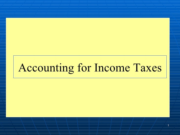 Accounting for Income Taxes                              1