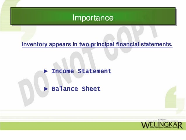 Importance                   ImportanceInventory appears in two principal financial statements.        ► Income Statement ...