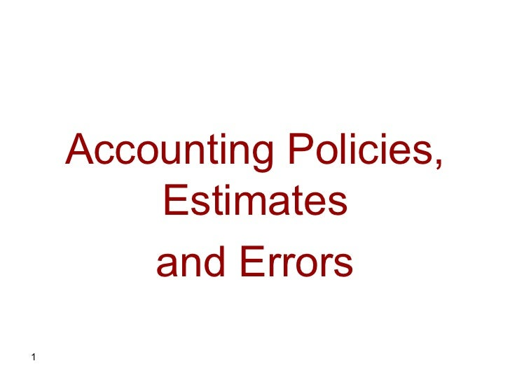 Accounting Policies,        Estimates        and Errors1