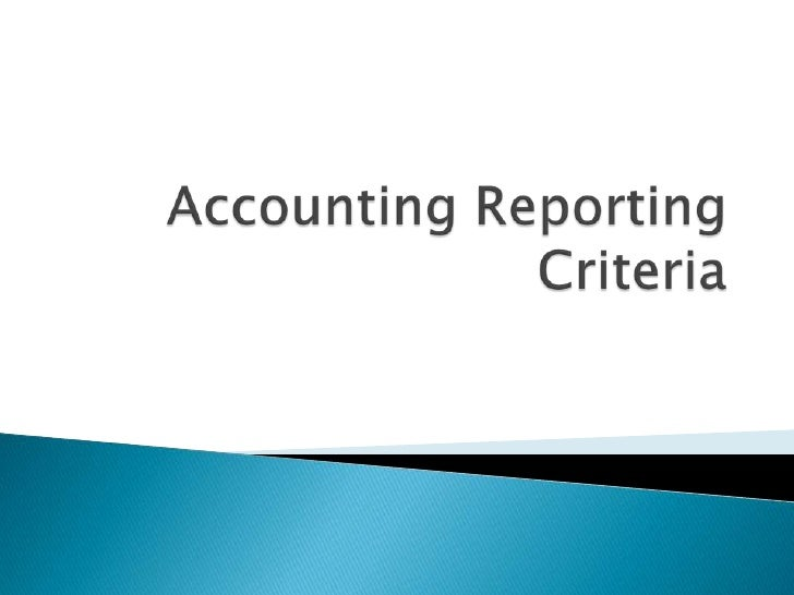accounting criteria What exactly is an acceptable accounting system kristen soles, cpa – member stephanie widzinski, cpa – senior manager  september 27, 2012.