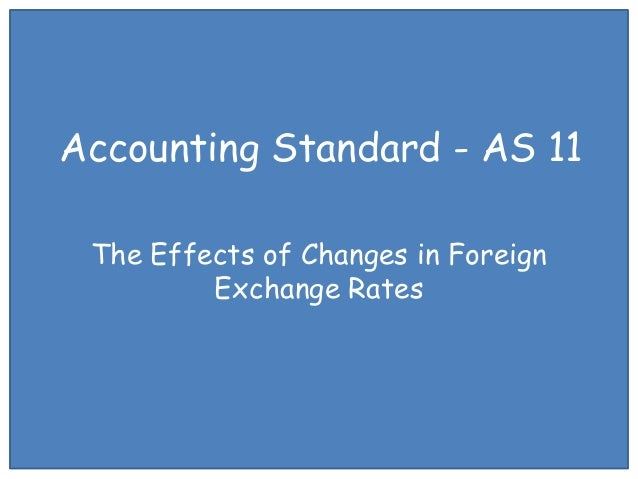Accounting Standard - AS 11 The Effects of Changes in Foreign Exchange Rates