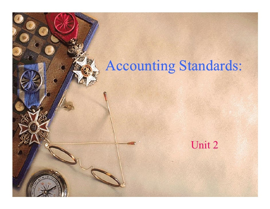 Accounting Standards:             Unit 2