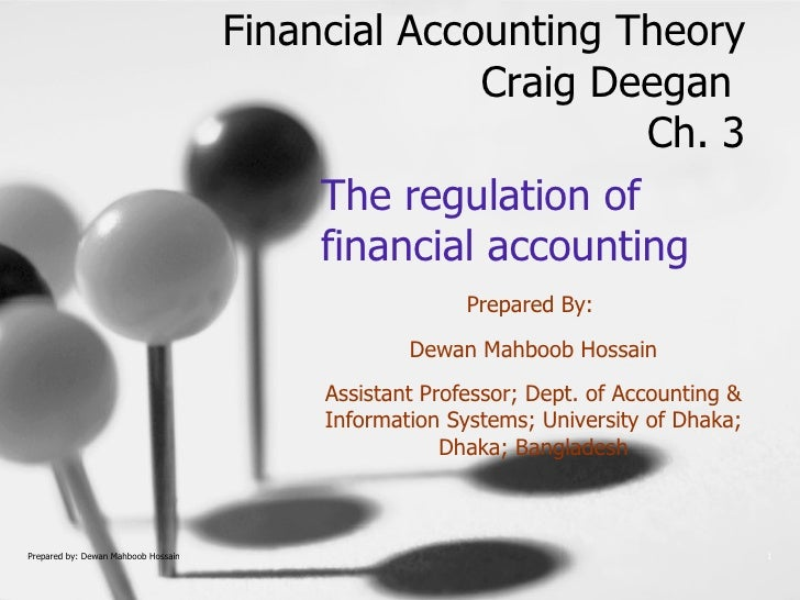 The regulation of financial accounting Prepared By:  Dewan Mahboob Hossain Assistant Professor; Dept. of Accounting & Info...